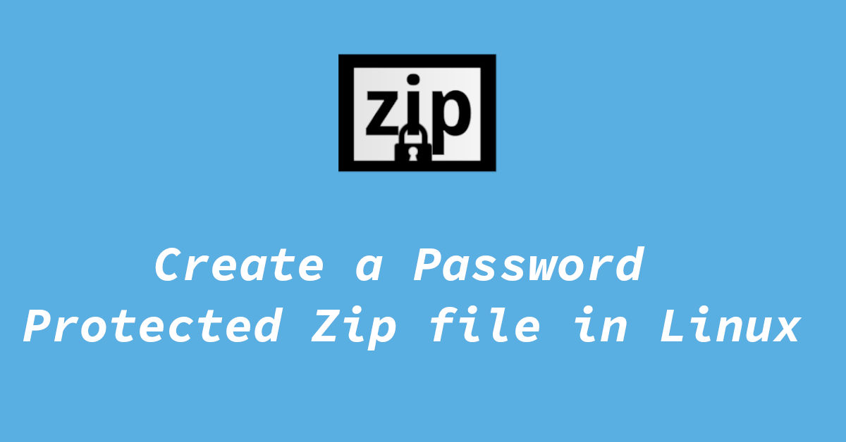 How to Create a Zip with Password in Linux