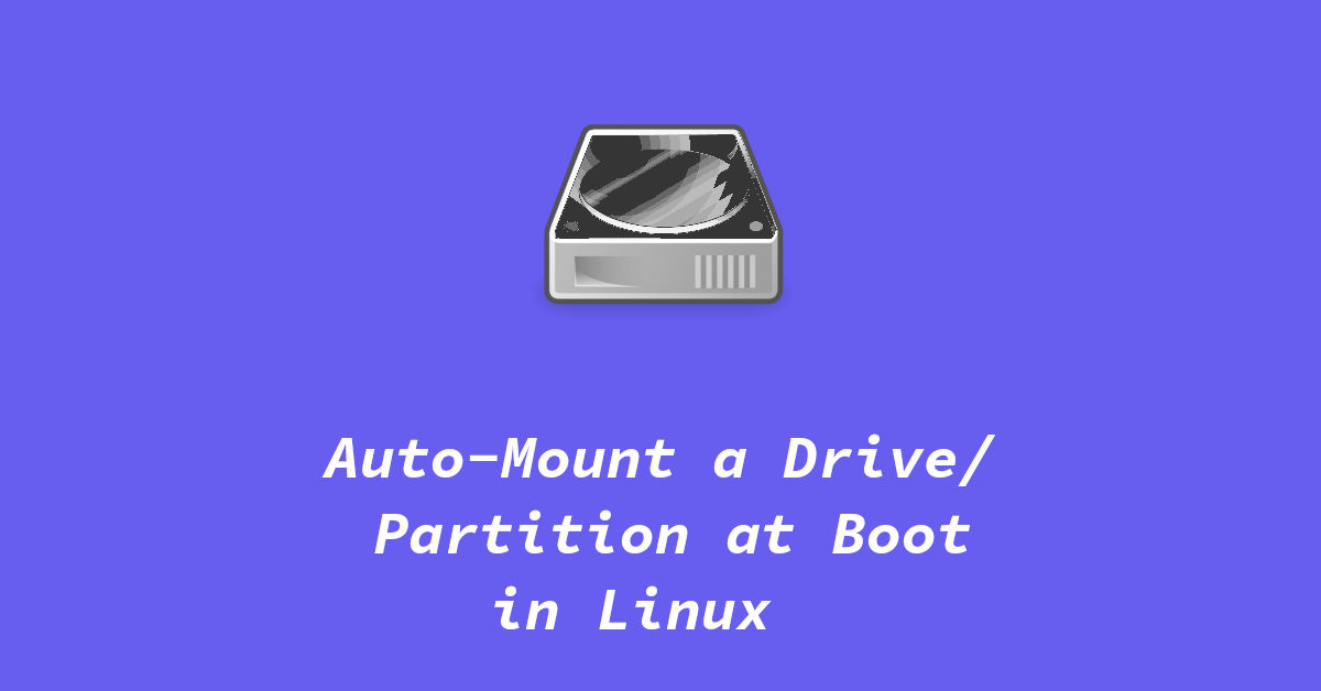 auto-mount a drive or partition on boot in linux