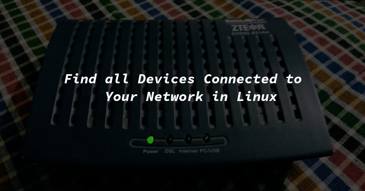 find devices connected to our network in linux