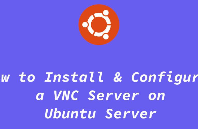 Install & Configure VNC Server in Ubuntu Server