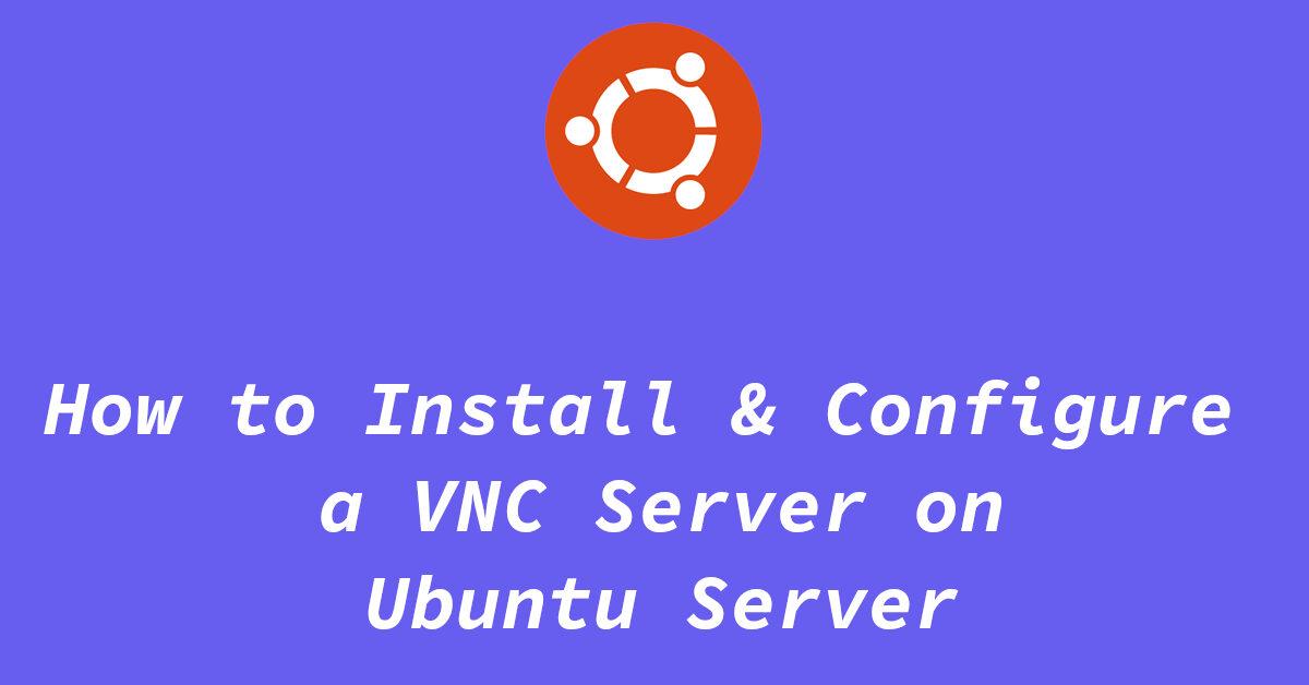 how to install vnc server in ubuntu