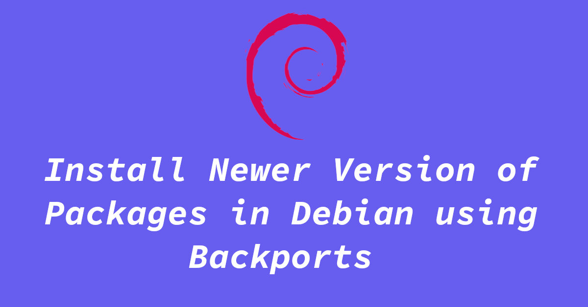 install latest version of packages in debian